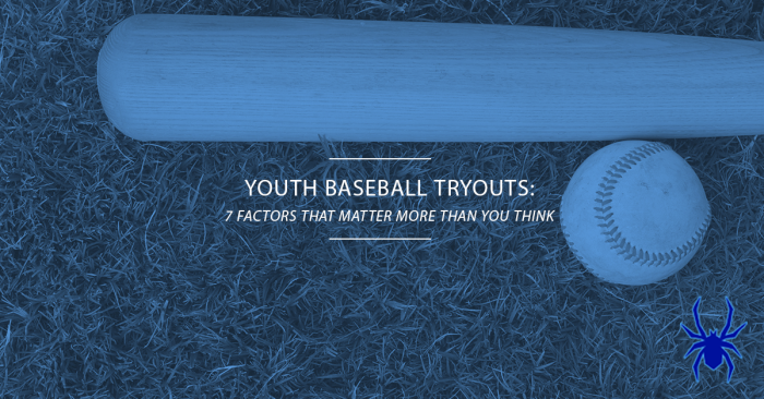 7 Factors That Matter More Than You Think At Youth Baseball Tryouts