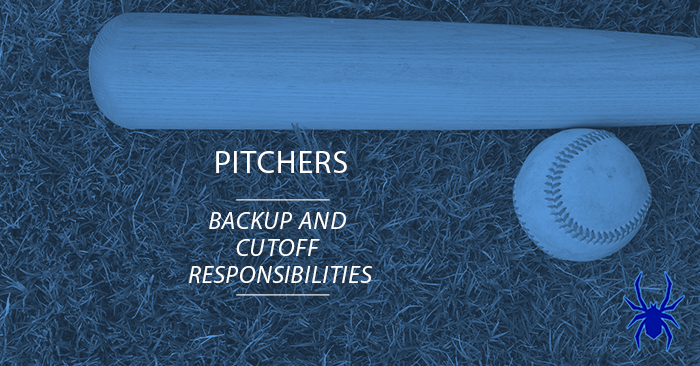 Pitchers Backup and Cutoff Responsibilities