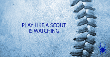 Play Like a Scout is Watching