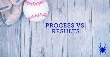 Process vs. Results